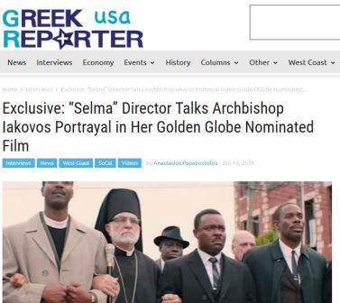 "Greek Reporter - Exclusive: ""Selma"" Director Talks Archbishop Iakovos Portrayal in Her Golden Globe Nominated Film"